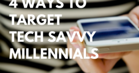 4 Ways to Target Tech Savvy Millennials