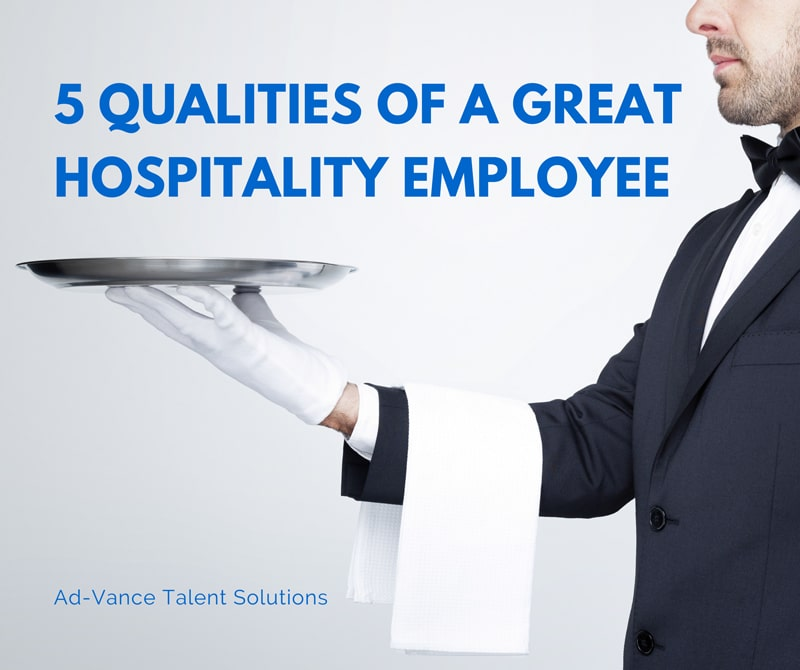 5 Qualities Of A Great Hospitality Employee Ad Vance