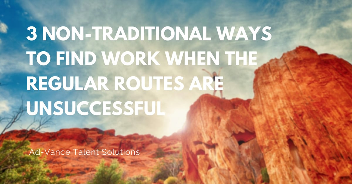 3 Non-Traditional Ways to Find Work When the Regular Routes Are Unsuccessful