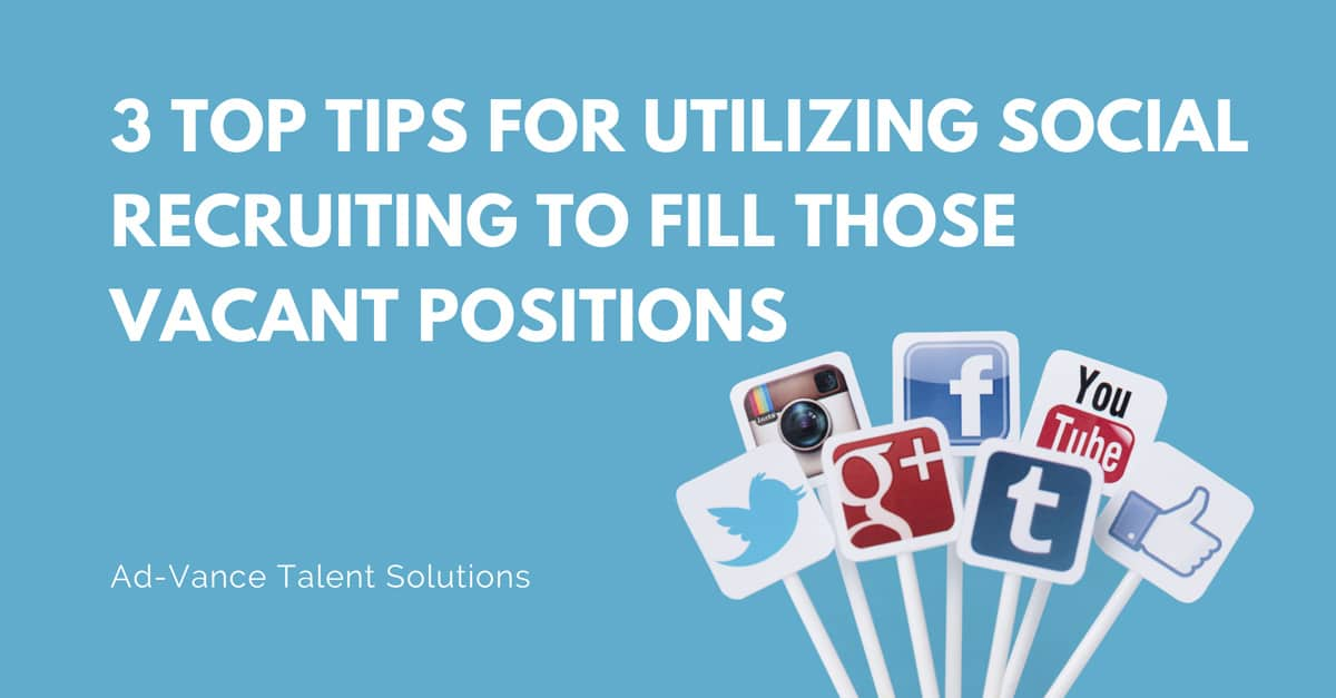 3-Top-Tips-for-Utilizing-Social-Recruiting-to-Fill-Those-Vacant-Positions
