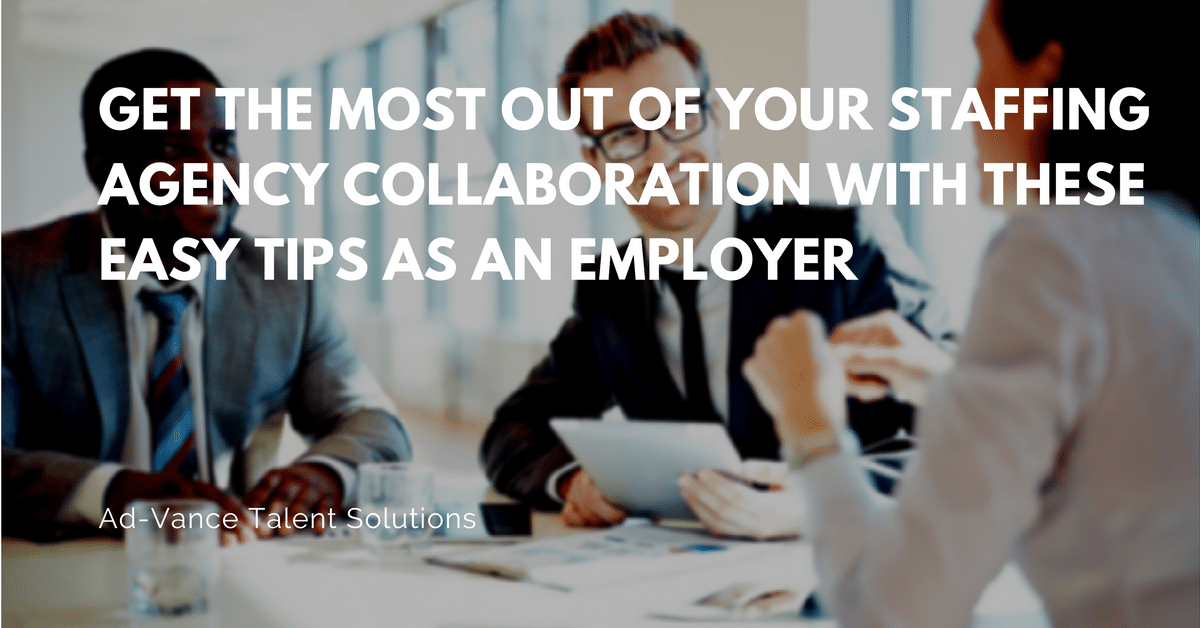 Get-the-Most-Out-of-Your-Staffing-Agency-Collaboration-with-These-Easy-Tips-as-an-Employer-