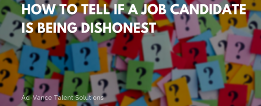 How To Tell If A Job Candidate Is Being Dishonest