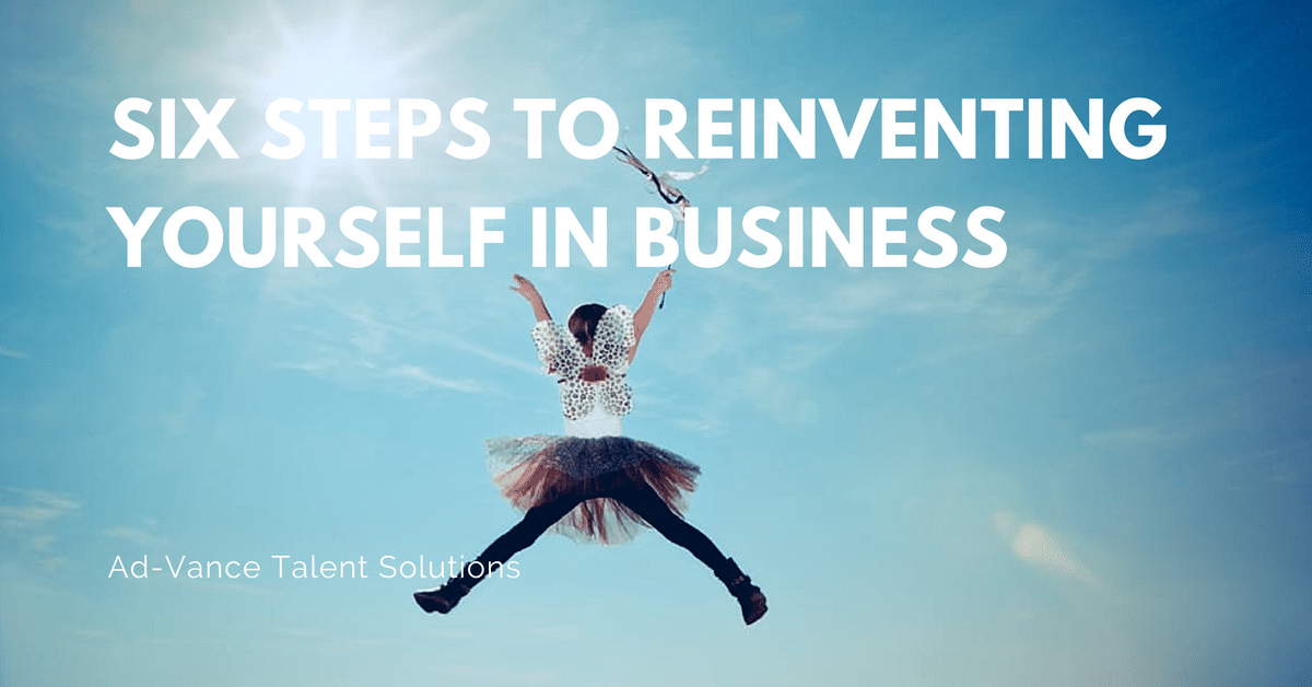 Six-Steps-to-Reinventing-Yourself-in-Business