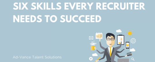 Six Skills Every Recruiter Needs to Succeed