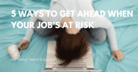 Top-5-Job-Agencies-Myths-DEBUNKED-275x145  5-Ways-to-Get-Ahead-When-Your-Job's-at-Risk-275x145
