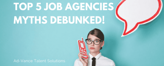 Top 5 Job Agencies Myths DEBUNKED!