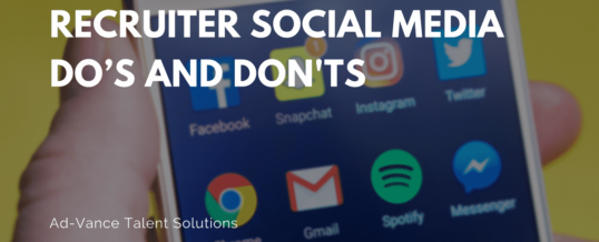Recruiter Social Media Do's and Don'ts