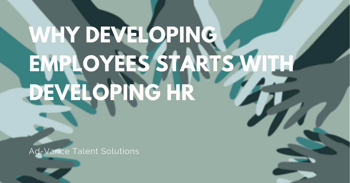Why Developing Employees Starts with Developing HR