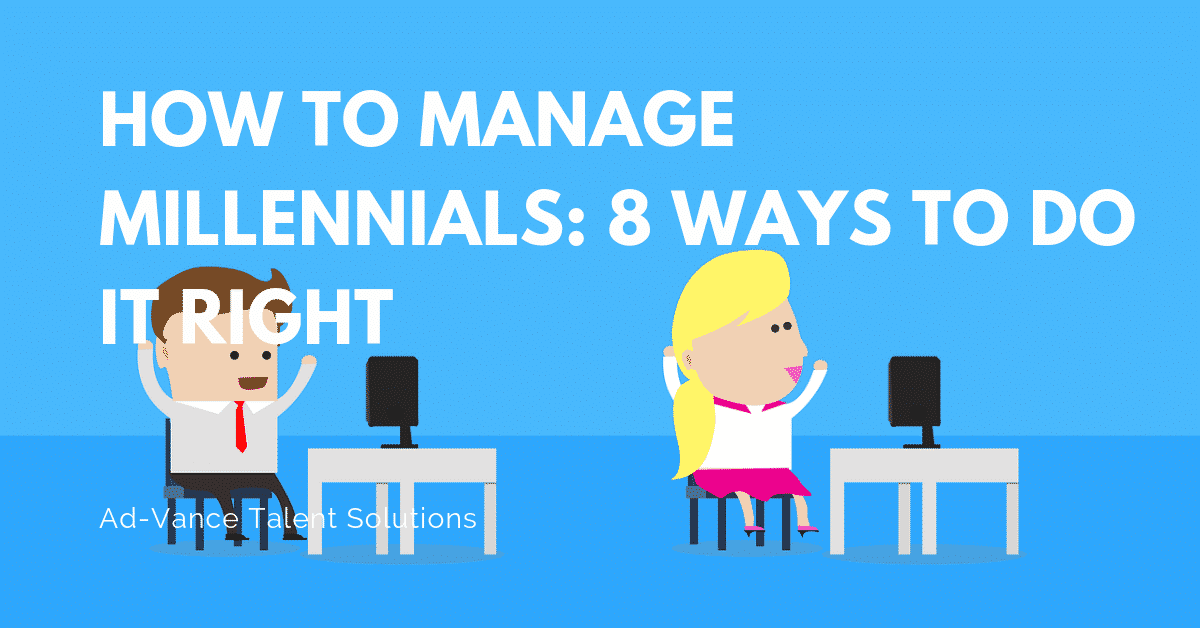 How to Manage Millennials 8 Ways to Do it Right