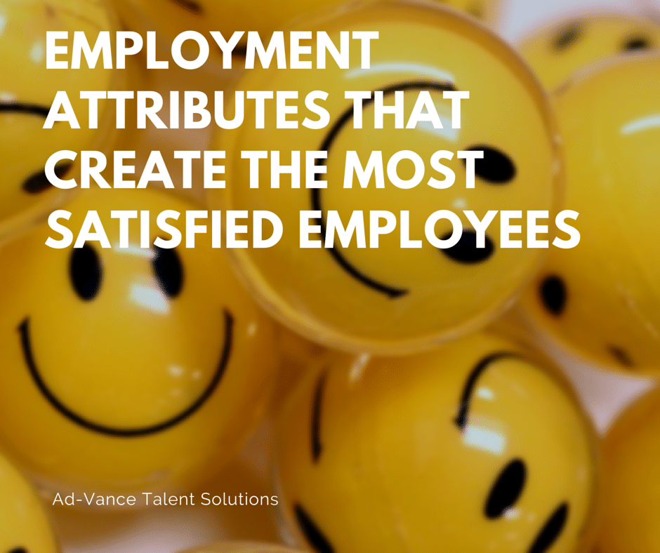 Employment Attributes That Create the Most Satisfied Employees