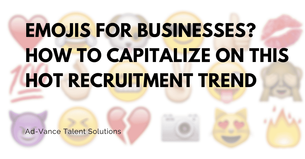 Emojis for businesses? How to capitalize on this hot recruitment trend