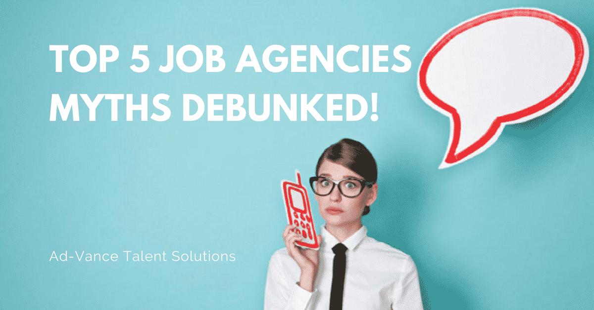 Top 5 Job Agencies Myths DEBUNKED!
