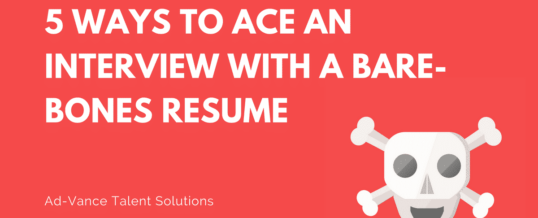 5 Ways to Ace an Interview with a Bare-Bones Resume