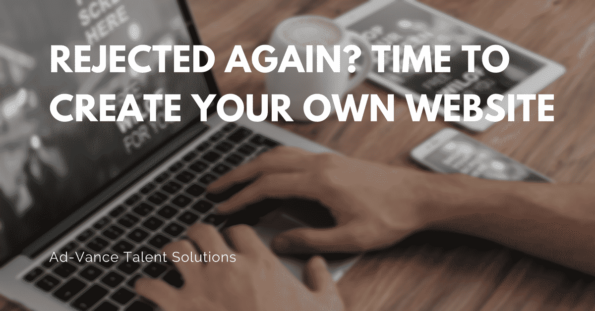 Rejected Again? Time to Create Your Own Website