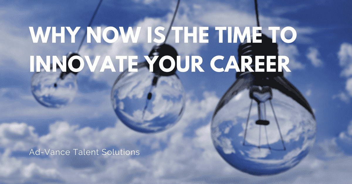 Why Now is the Time to Innovate Your Career