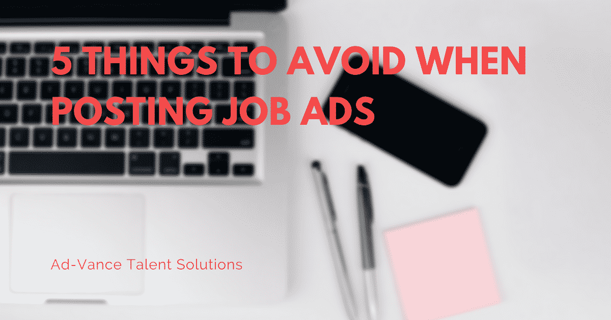 5 Things to Avoid When Posting Job Ads