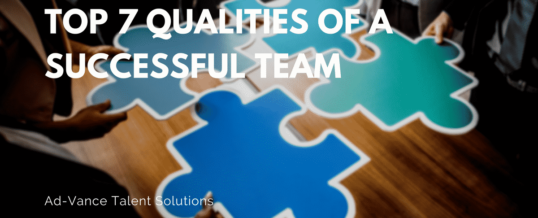Top 7 Qualities of a Successful Team