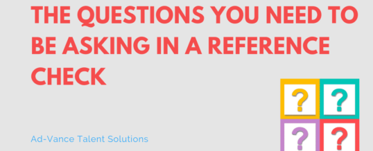 The Questions You Need to be Asking in a Reference Check